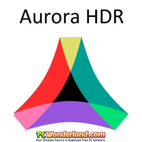 AURORA HDR 2019 1 0 0 2549 WINDOWS AND 2019 1 0 MACOS Free