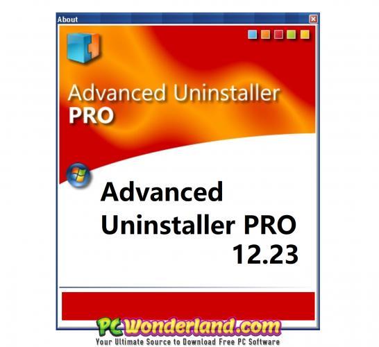 Advanced Uninstaller PRO 12 23 Free Download - PC Wonderland