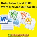 Kutools for Excel 18.00 + Word 8.70 And Outlook 10.0 Free Download