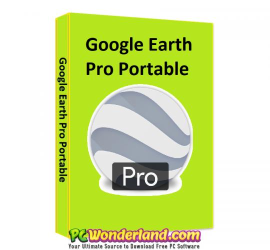 Google Earth Pro 7 Portable Free Download Pc Wonderland