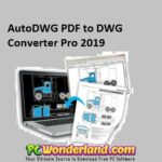 AutoDWG PDF to DWG Converter Pro 2019 with Portable Free Download