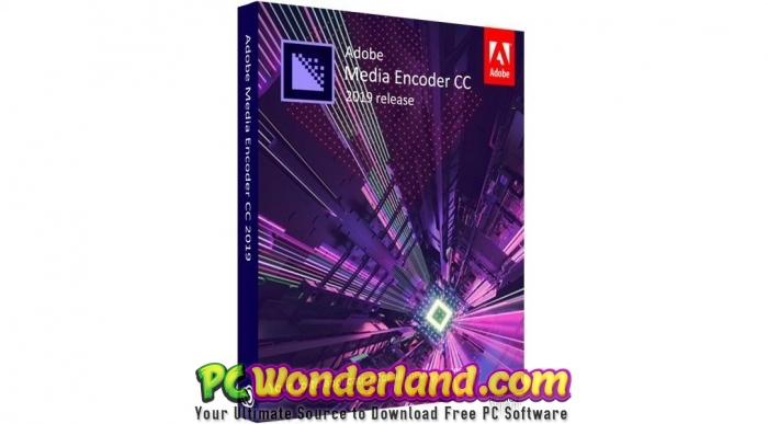 Adobe Media Encoder CC 2019 Free Download - PC Wonderland