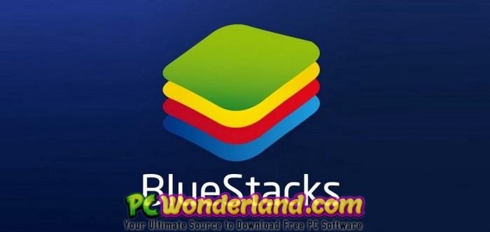 BlueStacks 4 120 0 1081 Free Download - PC Wonderland