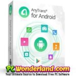 AnyTrans for Android 7.3.0 Free Download